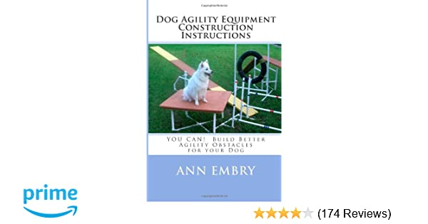 Dog Agility Equipment Construction Instructions: YOU CAN! Build ...