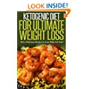 Ketogenic Diet for Ultimate Weight Loss: More Delicious