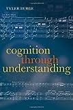 Cognition Through Understanding: Self-Knowledge, Interlocution, Reasoning, Reflection: Philosophical Essays, Volume 3