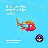 The Fish Who Searched For Water (Conscious Bedtime Story Club)
