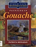 Painting in Gouache, Patricia Monahan, 0289800803