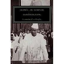 Guinée, Au Temps de la Révolution.: La misère d'un Peuple!