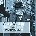 Churchill: A Life, Part 1 (1874-1918) Hörbuch von Martin Gilbert Gesprochen von: Christian Rodska