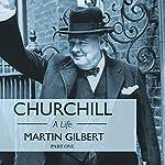 Churchill: A Life, Part 1 (1874-1918) | Martin Gilbert