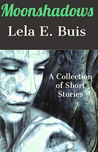 Moonshadows: A Collection of Short Stories