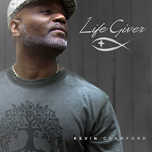Kevin Crawford - Life Giver (EP) 2017