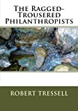 img - for The Ragged-Trousered Philanthropists book / textbook / text book