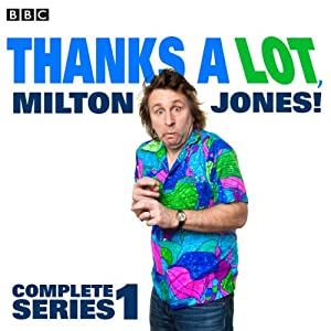 Thanks a Lot, Milton Jones! Radio/TV Program