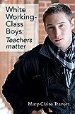 img - for White Working-Class Boys: Teachers matter book / textbook / text book