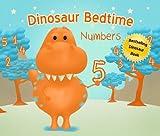 Dinosaur Bedtime: Numbers [Dinosaur Books for Kids 3-6]