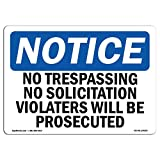 OSHA Notice Sign - No Trespassing No Solicitation Violators | Choose from: Aluminum, Rigid Plastic Or Vinyl Label Decal | Protect Your Business, Work Site, Warehouse & Shop Area |  Made in The USA