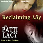 Reclaiming Lily | Patti Lacy