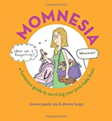 Momnesia: A Humorous Guide to Surviving Your Post-Baby Brain
