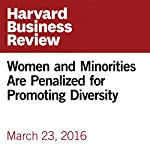 Women and Minorities Are Penalized for Promoting Diversity | Stefanie K. Johnson,David R. Hekman