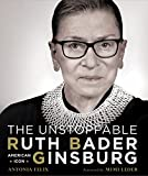 The Unstoppable Ruth Bader Ginsburg: American Icon