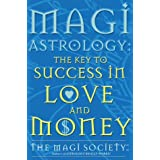 Magi Astrology: The Key to Success in Love and Money: Written by Hay House, 1999 Edition, (Reissue) Publisher: HAYHOUSE [Paperback]
