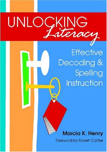 Unlocking Literacy: Effective Decoding & Spelling Instruction