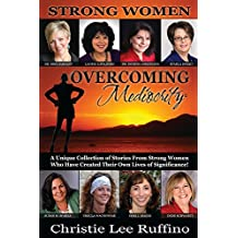 Overcoming Mediocrity: Strong Women