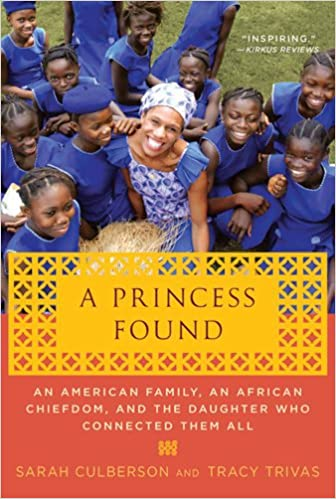A Princess Found: An American Family, an African Chiefdom,