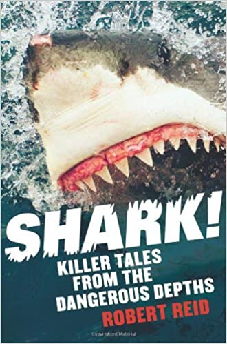 Shark Killer Tales From The Dangerous Depths