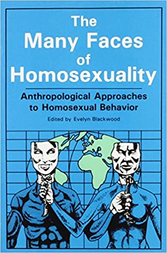 Cover of The Many Faces of Homosexuality: Anthropological Approaches to Homosexual Behavior which features an illustration of two individuals holding masks over their faces.