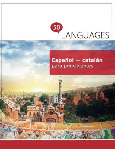 Español - catalán para principiantes: Un libro en dos idiomas (Multilingual Edition)