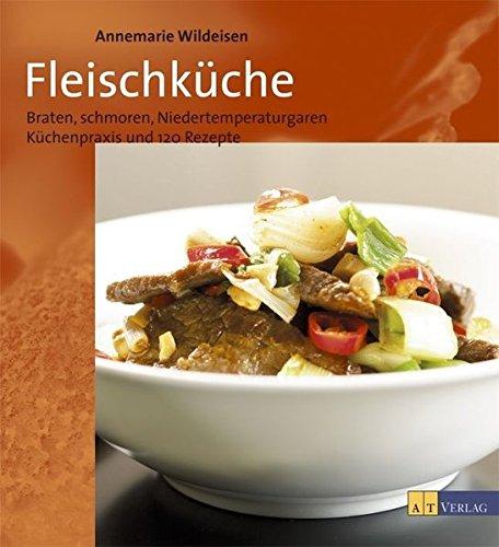 fleischkche-braten-schmoren-und-niedertemperaturgaren-kchenpraxis-und-120-rezepte
