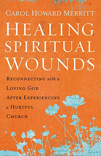 Healing Spiritual Wounds: Reconnecting with a Loving God After Experiencing a Hurtful Church