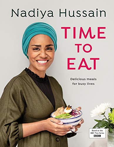 Time to Eat: Delicious meals for busy lives por Nadiya Hussain