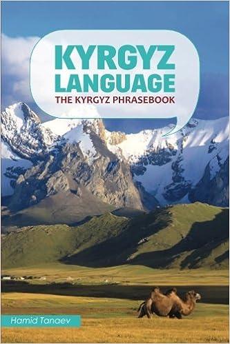 Kyrgyz Language: The Kyrgyz Phrasebook