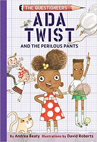 The Questioneers Book #2 Ada Twist and the Perilous Pants
