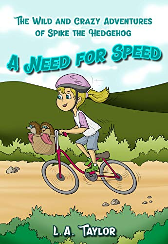 The Wild and Crazy Adventures of Spike the Hedgehog.: A need for Speed]()