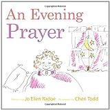 An Evening Prayer, Jo Ellen Radoe, 1462712134