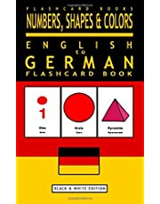 Numbers, Shapes and Colors - English to German Flash Card Book: Black and White Edition - German for Kids