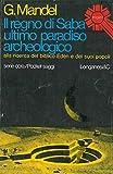 img - for Il regno di Saba ultimo paradiso archeologico. book / textbook / text book