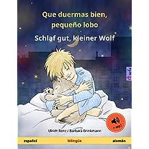 Que duermas bien, pequeño lobo – Schlaf gut, kleiner Wolf (español – alemán). Libro infantil bilingüe, a partir de 2-4 años, con audiolibro mp3 descargable (Sefa Libros ilustrados en dos idiomas)
