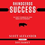 Rhinoceros Success: The Secret to Charging Full Speed toward Every Opportunity | Scott Alexander