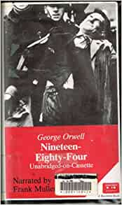ìnineteen eighty-fourî by george orwell essay In this chapter, orwell provides solid evidence to the reader that everything winston thinks about his environment, as told to us through the narrator, is genuine the telescreen is indeed watching him closely, and it is at this moment that the reader is fully aware of the reality of winston's situation.