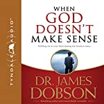When God Doesn't Make Sense | James C. Dobson
