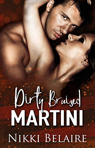 Dirty, Bruised Martini by Nikki Belaire