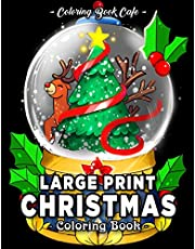 Large Print Christmas Coloring Book: An Adult Coloring Book Featuring Fun, Easy and Relaxing Christmas Designs