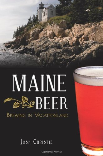 (Maine Beer:: Brewing in Vacationland (American Palate))