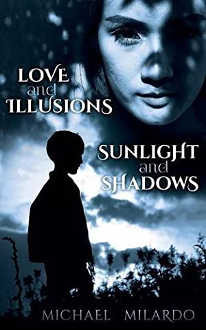 Love and Illusions: Sunlight and Shadows (The Illusion Of Love)