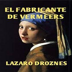 El Fabricante de Vermeers [Vermeer's Counterfeiter]