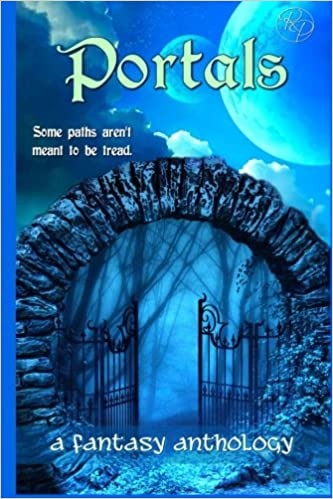 Amazon Fr Portals A Fantasy Anthology Christy Thomas