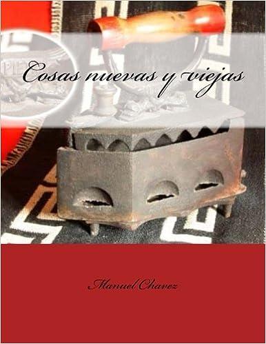Cosas nuevas y viejas (Abkhazian Edition): Manuel Chavez: 9781523369461: Amazon.com: Books