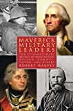 Maverick Military Leaders, Robert Harvey, 1620876140