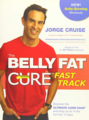 The Belly Fat Cure# Fast Track: Discover the Ultimate Carb Swap# and Drop Up to 14 lbs. the First 14 Days