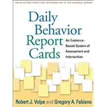 Daily Behavior Report Cards: An Evidence-Based System of Assessment and Intervention (The Guilford Practical Intervention...