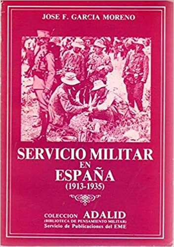 SERVICIO MILITAR EN ESPAÑA,EL: Amazon.es: GARCIA MORENO,J F: Libros